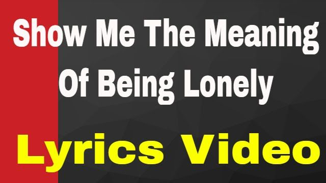 the meaning of being lonely lyrics