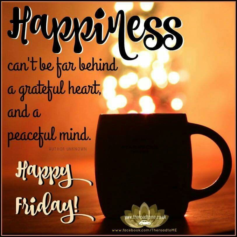 Friday Means Lots Of Happiness Is On The Way Good Morning Beauteous Friday Morning Quotes