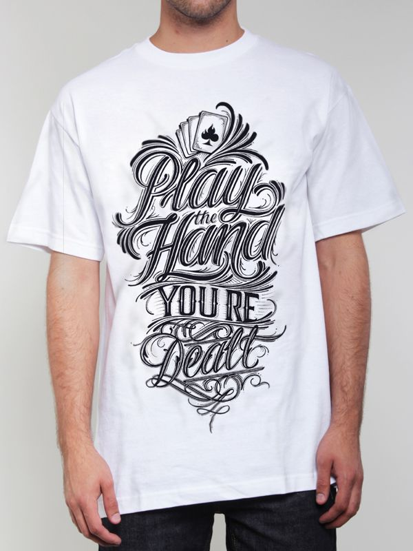 play the hand youre dealt hand lettering for tshirt on behance