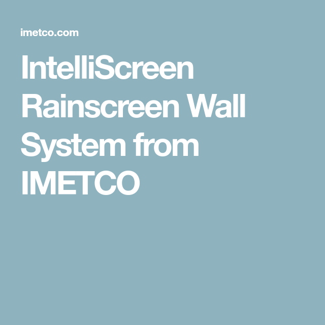 Intelliscreen Rainscreen Wall System From Imetco Energy Efficiency Building Materials Building A House