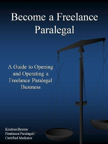 Become a Freelance Paralegal by Kristina Bynum $532 Legal
