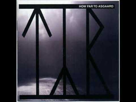 Tyr - How Far to Asgaard - It's a pretty good song. In fact, the album of the same name is a pretty good album. This is the version of the song with the long singing thing cut off from the end of it. I'm not sure whether I enjoy the repetitious singing at the end of it or not..