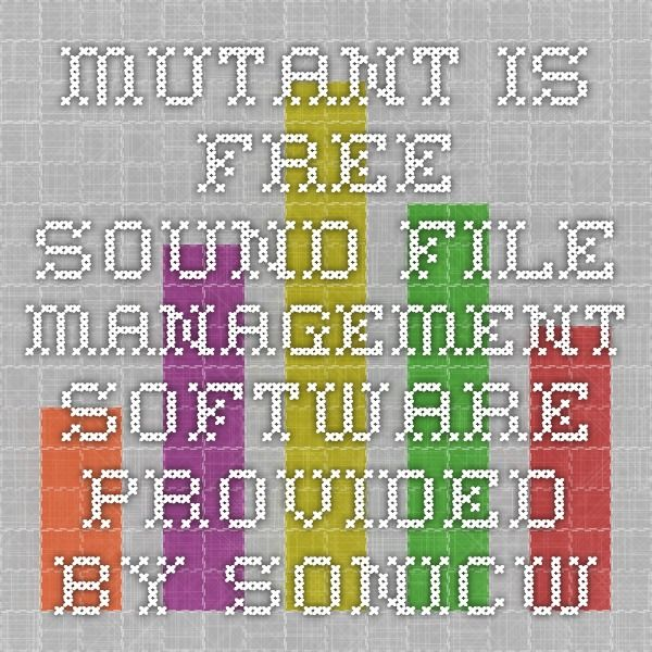 MUTANT is free sound file management software provided by SONICWIRE