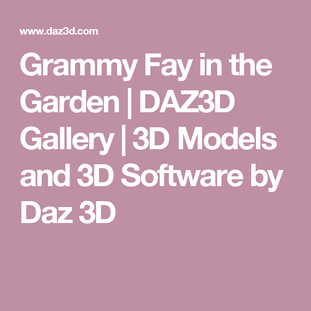 Grammy Fay In The Garden Daz3d Gallery 3d Models And 3d Software By Daz 3d