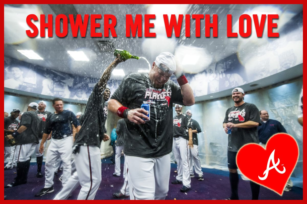 Nothing Says I Love You Like A Cold Champagne Shower Atlanta Braves Braves Braves Baseball