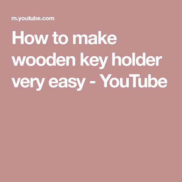 How To Make Wooden Key Holder Very Easy Youtube Wooden Key Holder Key Holder Easy Youtube