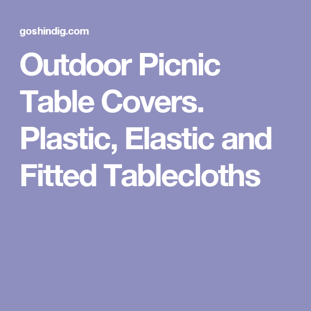 outdoor picnic table covers plastic elastic and fitted tablecloths
