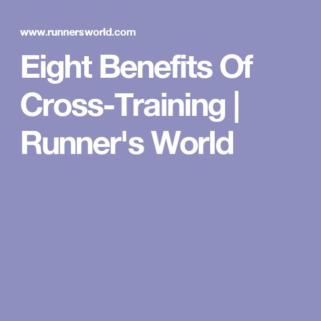 Eight Benefits Of Cross-Training