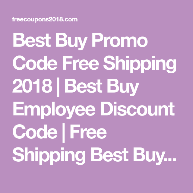Best Buy Promo Code Free Shipping 2018   Best Buy Employee Discount