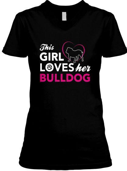 THIS GIRL LOVES HER BULLDOG | Teespring