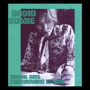 David Bowie Everything is You and Social Girl (1967) SQ 8,5
