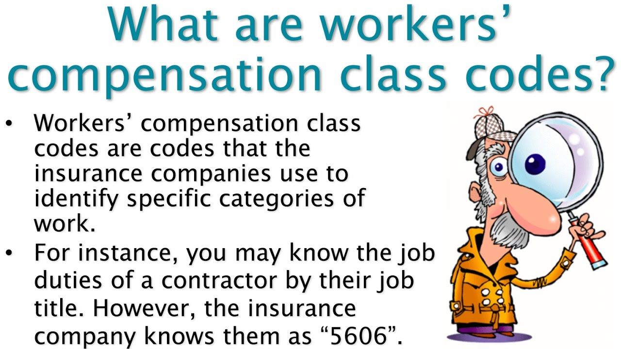 Workers Compensation Class Codes Are Codes That The Insurance