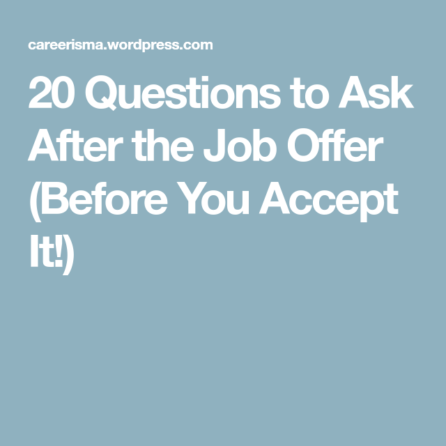Questions To Ask After The Job Offer Before You Accept It