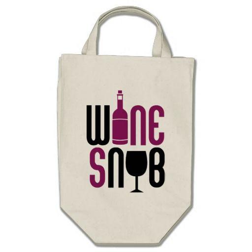 Wine Snob Tote Bags zazzle.com  $16.95