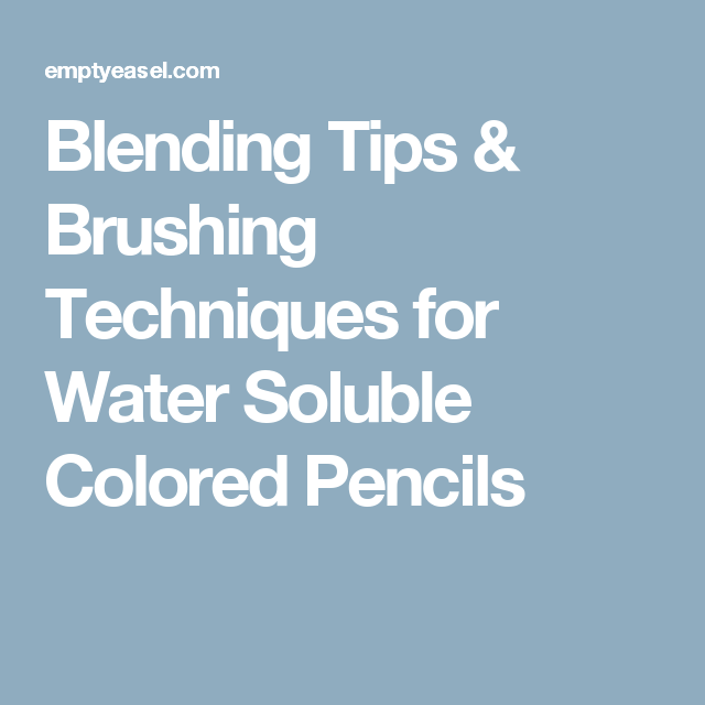 Tips On Blending Great Colors With Beige: Blending Tips & Brushing Techniques For Water Soluble