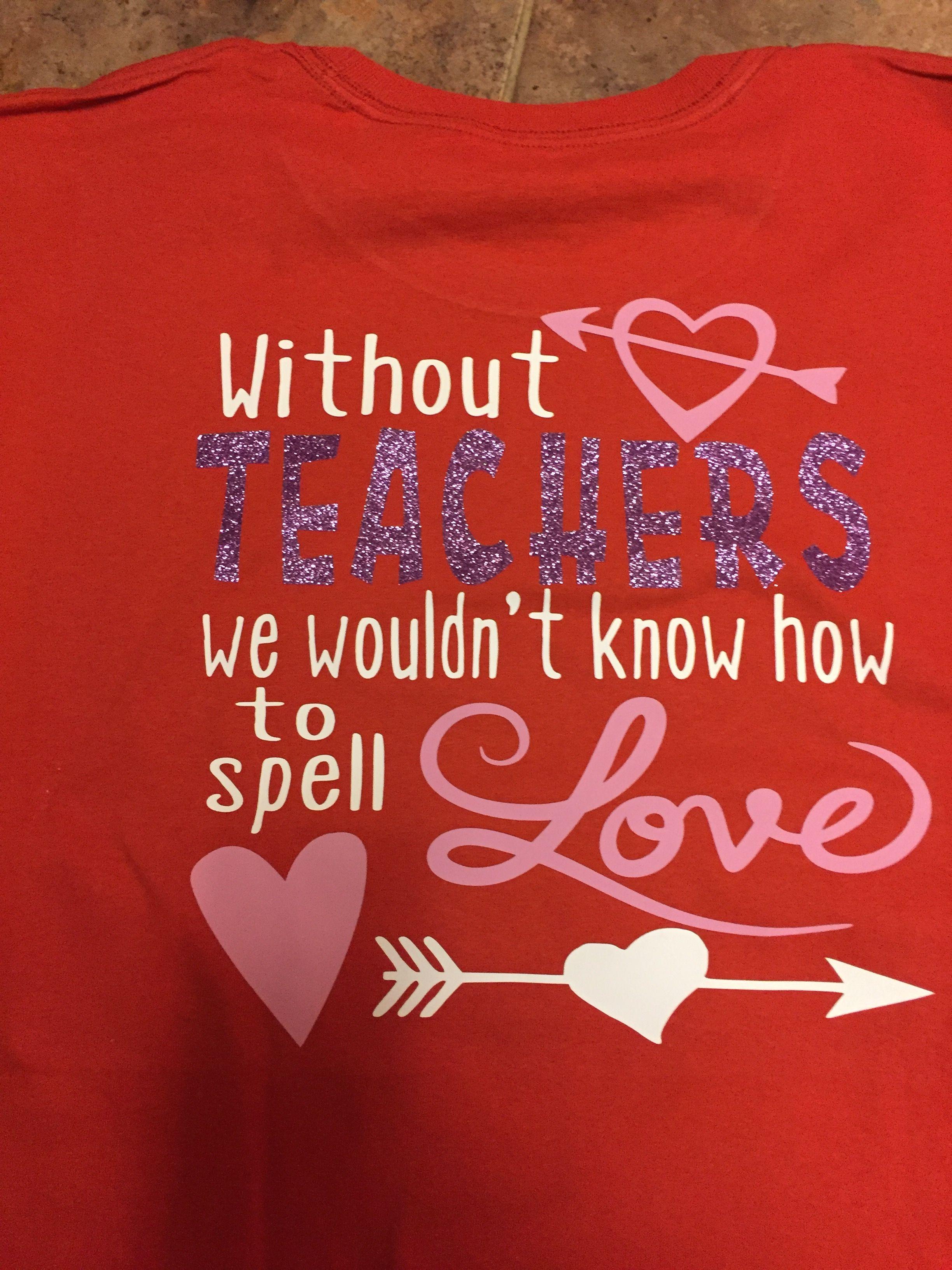 Valentine S Teacher Shirt My Vinyl Projects Pinterest Teacher