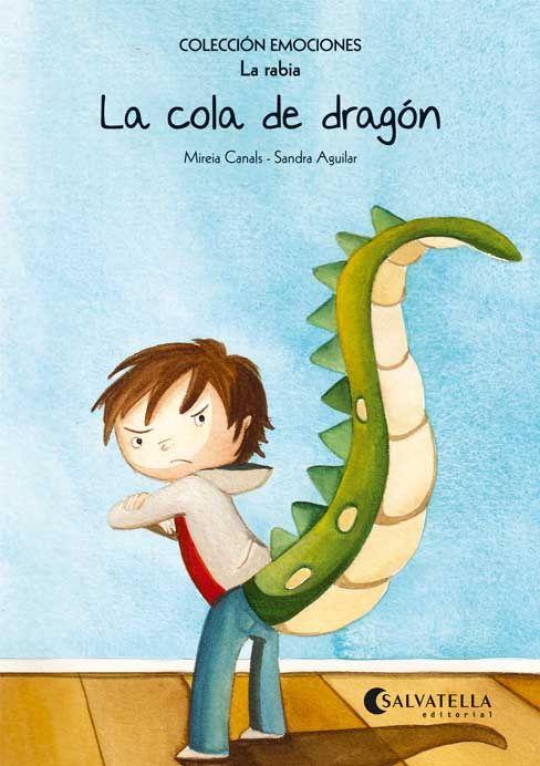 La Cola De Dragon Educacion Emocional Con Cuentos La Rabia