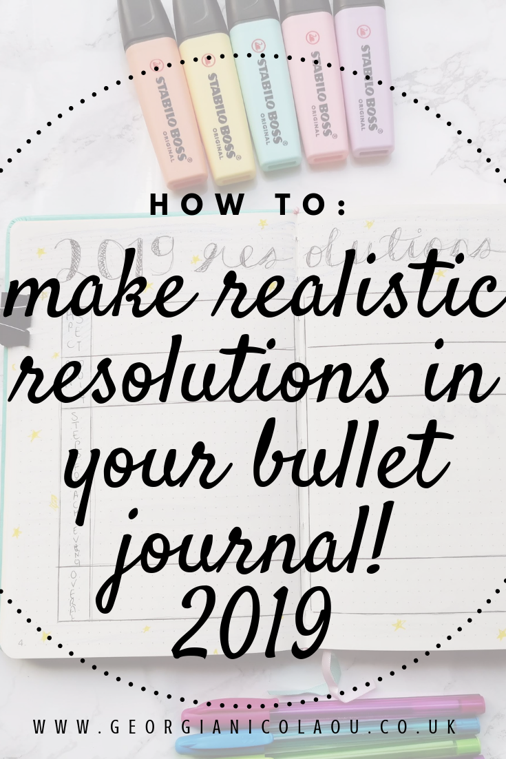 HOW TO MAKE REALISTIC NEW YEAR RESOLUTIONS FOR 2019 (IN