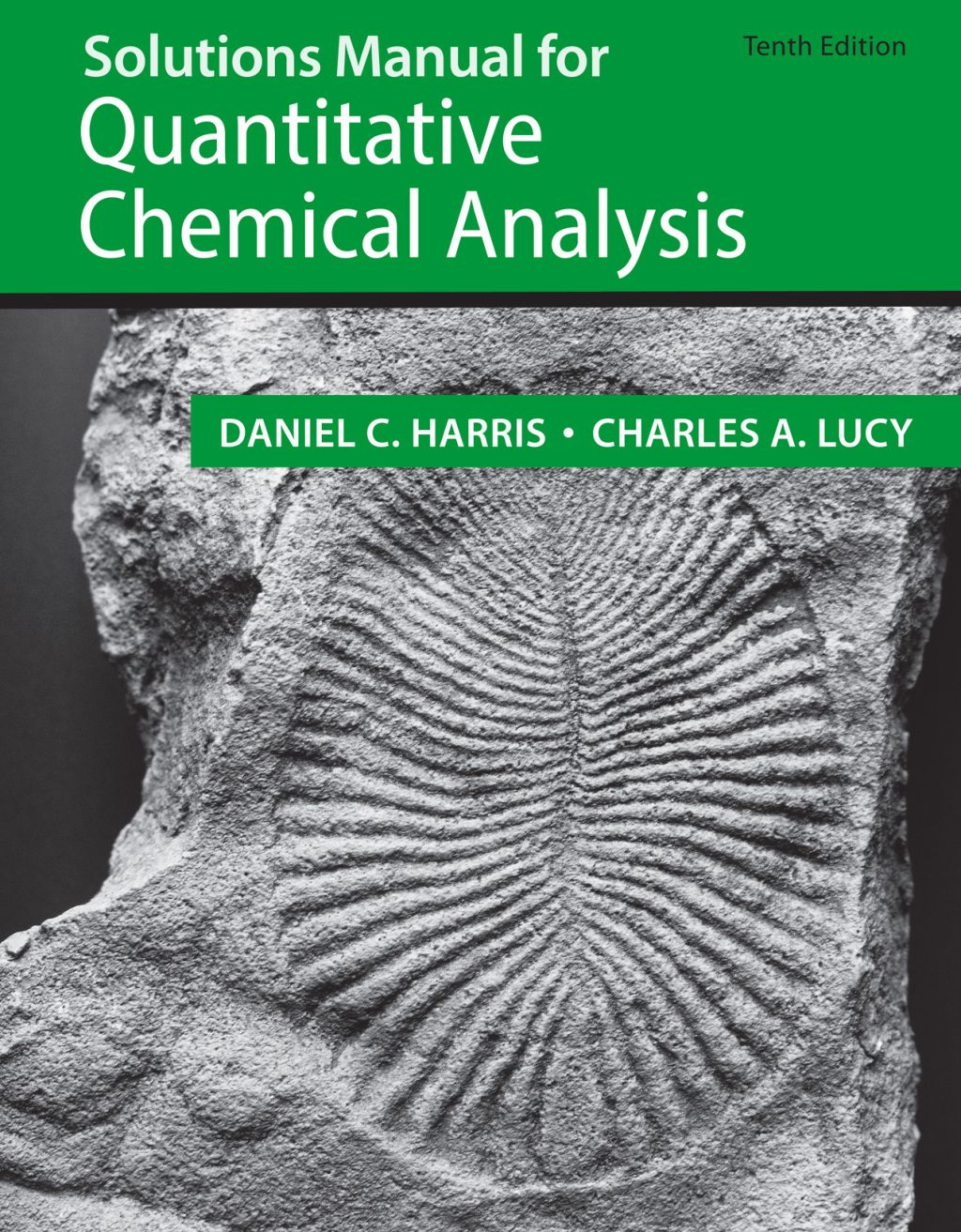 Solutions Manual For Quantitative Chemical Analysis 10th Edition Ebook Rental In 2021 Chemical Analysis Solutions Chemical