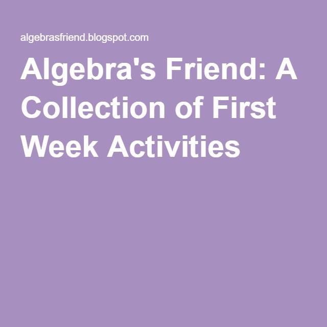 Algebra's Friend: A Collection of First Week Activities