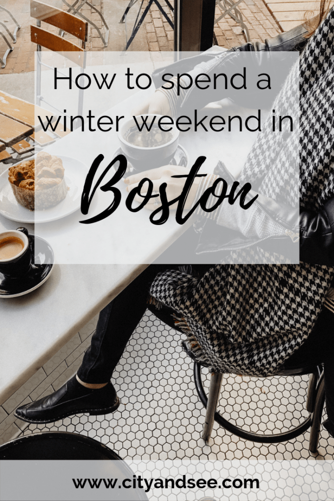 Things to do in Boston in the winter | City and See blog