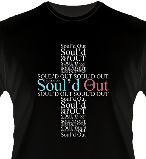 Soul\'d out Christian Tshirt design #tshirt | Print | Pinterest ...