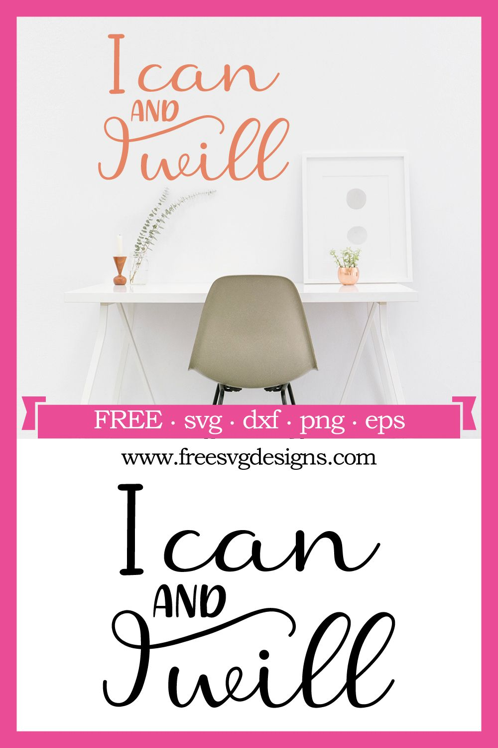Free SVG files Quote I Can And I Will design at www
