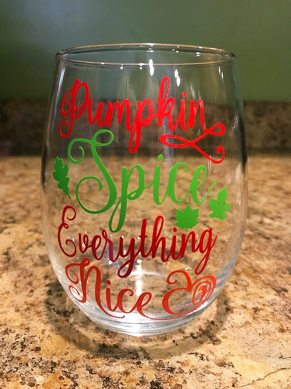 Pumpkin Spice Everything Nice Stemless Wine Glass W Decorative