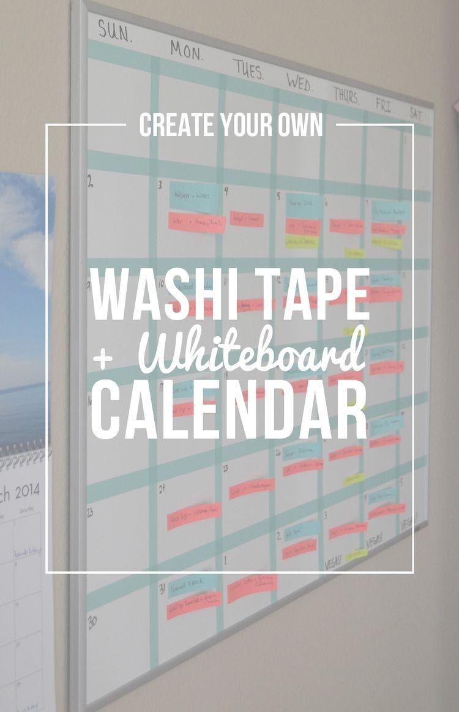 Create Your Own Washi Tape Whiteboard Calendar Whiteboard