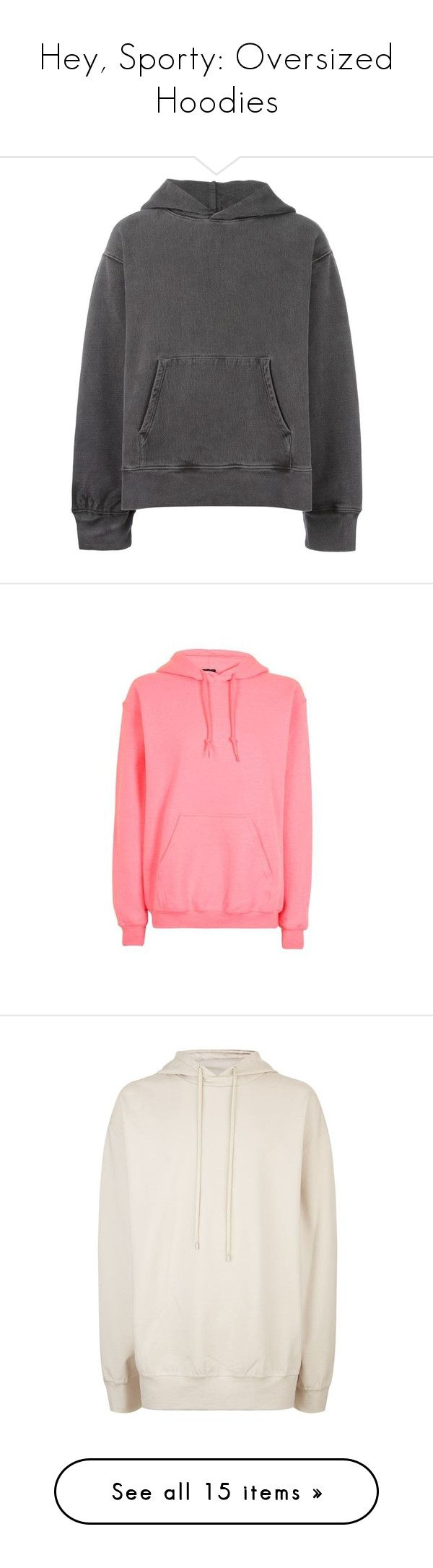 """""""Hey, Sporty: Oversized Hoodies"""" by polyvore-editorial ❤ liked on Polyvore featuring oversizedhoodies, tops, hoodies, shirts, hooded sweatshirt, long sleeve hoodie, long-sleeve shirt, unisex shirts, hooded pullover and bright pink"""