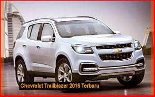 Harga Spesifikasi Chevrolet Trailblazer 2016 Terbaru Mobil Baru