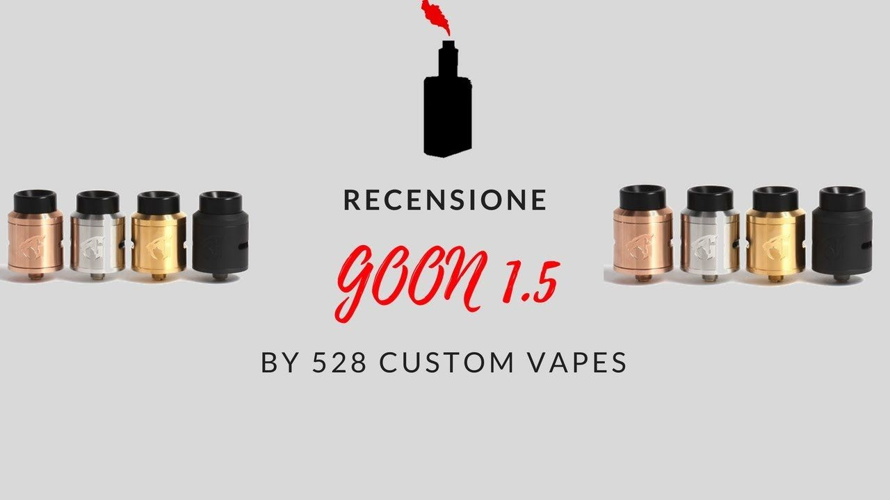 Recensione goon 1.5 by 528 custom vapes.  #528custom #goon #goon1.5 #atomizzatore #atomizer #recensione