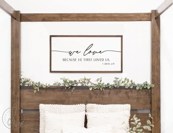 We Love Because He First Loved Us Scripture Wood Sign About Your Sign Size Options 10x20 12x24 In 2020 Bedroom Signs Master Bedrooms Decor Wall Decor Bedroom