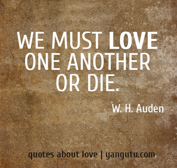 Love One Another Quotes Mesmerizing We Must Love One Another Or Die  Whauden 3 Quotes About