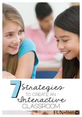 7 Strategies to Create an Interactive Classroom