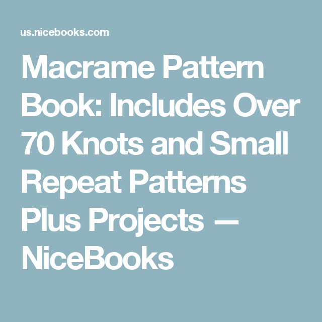 macrame pattern book includes over 70 knots and small repeat patterns plus projects