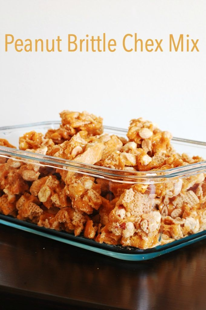 Peanut Brittle Chex Mix – and a life lesson