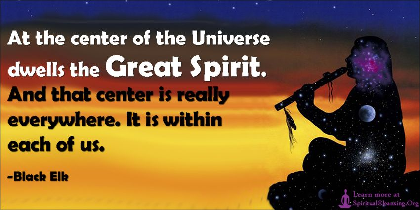Great Spiritual Quotes About Life Extraordinary At The Center Of The Universe Dwells The Great Spiritand That