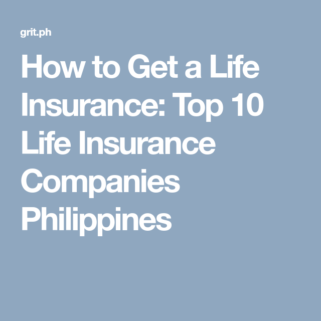 How To Get A Life Insurance Top 10 Life Insurance Companies