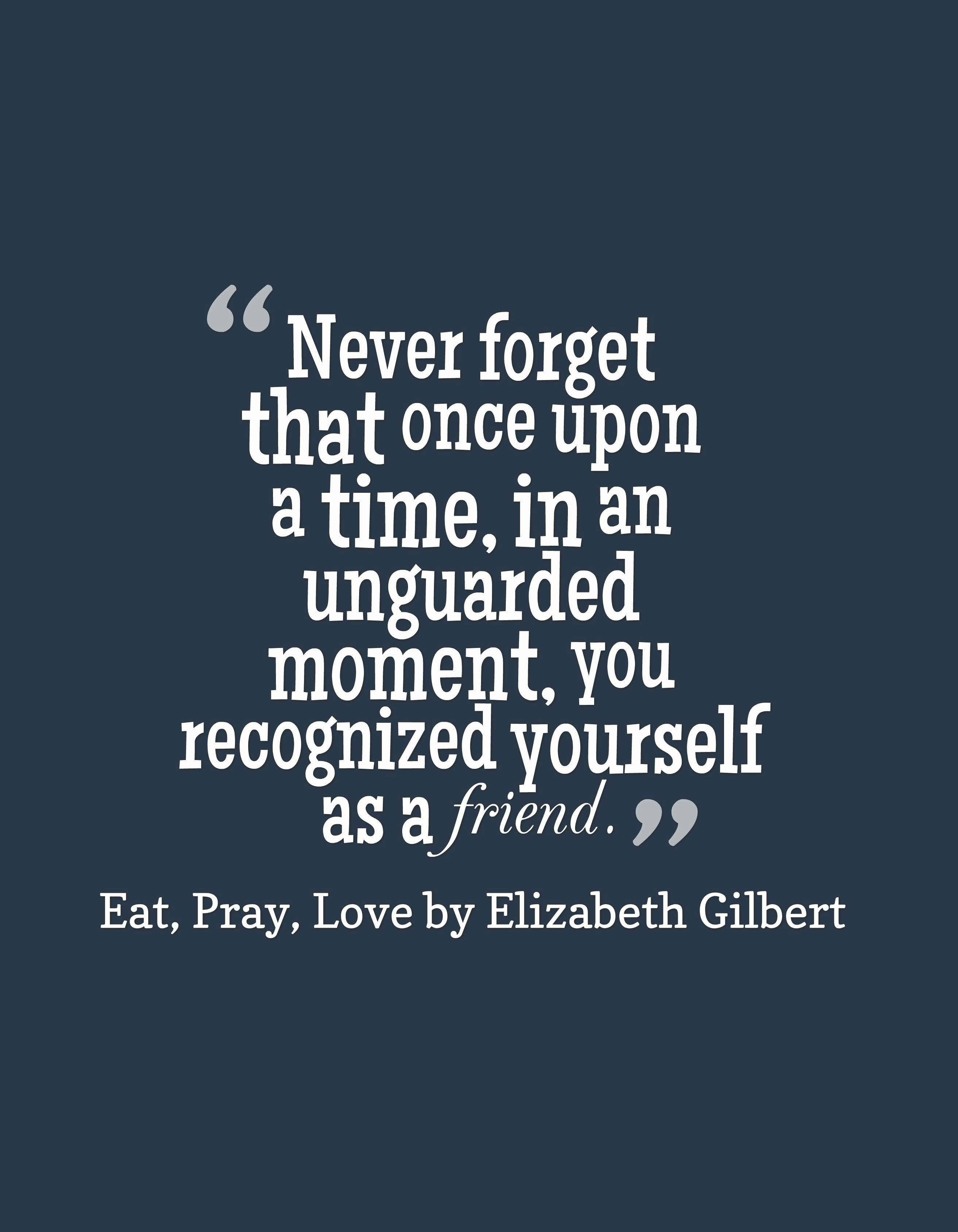 "Eat Pray Love Quotes Elizabeth Gilbert ""eat Pray Love""  Relationships Me Myself"