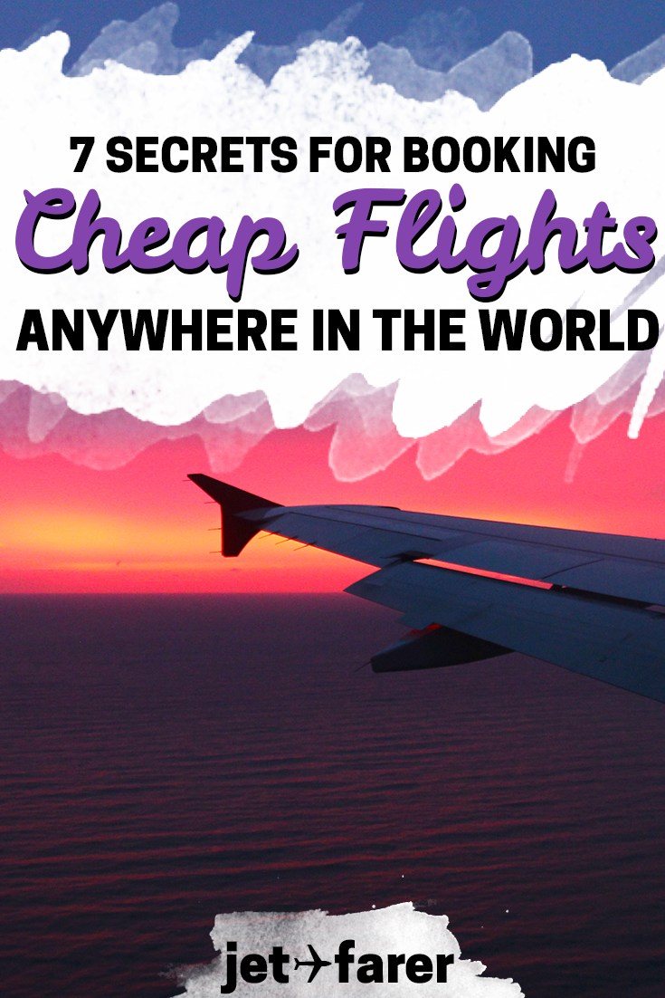 Ever wondered how to find great deals on flights, domestically or abroad? Click through for our 7 secrets on how to score cheap flights to anywhere in the world! #cheaptravel  | cheap flights | flight hacks | budget travel | how to find cheap flights | how to get cheap flights | cheap flights to europe | last minute cheap flights | save money on flights |