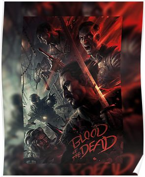 Blood Of The Dead Bo4 Poster Call Of Duty Zombies Black