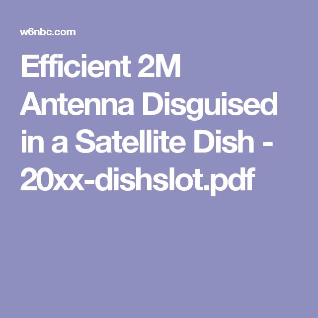 Efficient 2M Antenna Disguised in a Satellite Dish - 20xx