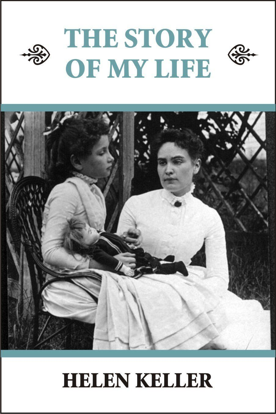 The Story Of My Life By Helen Keller With Images Women In