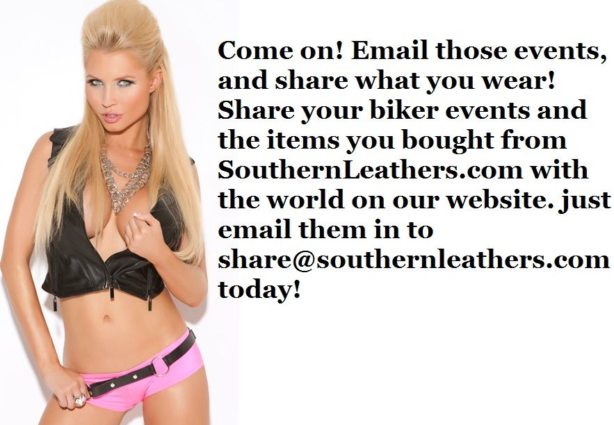 Share your biker motorcycle rally or what you bought from the site share what you wear see pic for details www.SouthernLeathers.com