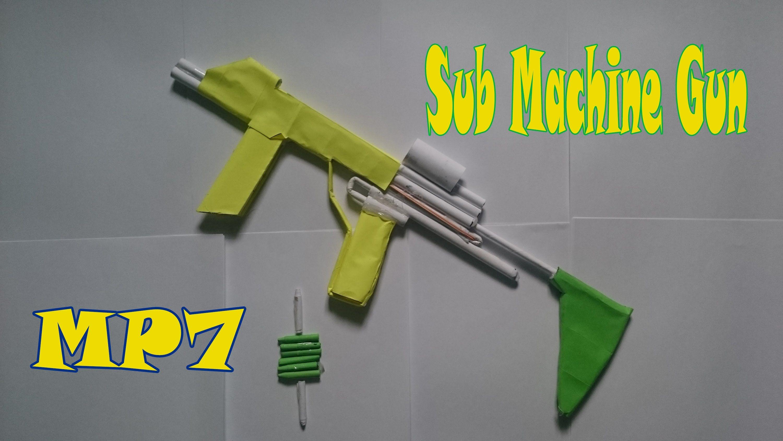 How To Make A Paper MP7 Sub Machine Gun That Shoots