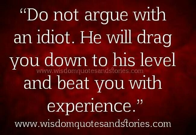 Dont Argue You Pissed Me Off Pinterest Wisdom Quotes Quotes