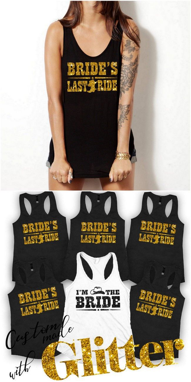 6de42e6aaba Bride s Last Ride country bachelorette shirt with glitter !  -) Check out  30+