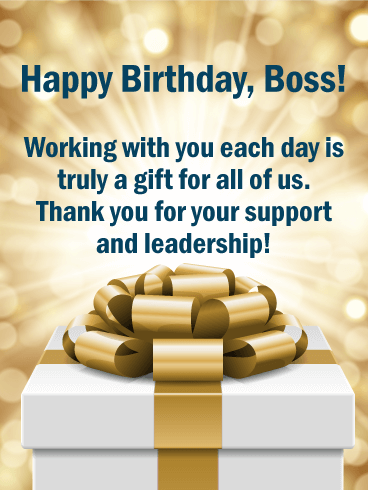 Send Free Working With You Is A Gift Happy Birthday Wishes Card For Boss To Loved Ones On Greeting Cards By Davia Its 100 And Also
