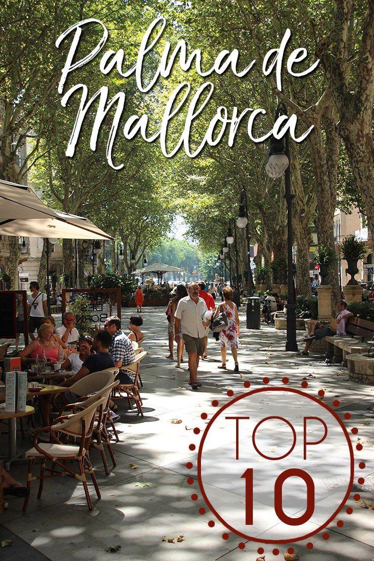 Palma De Mallorca Top 10 Pinterest Mallorca Reisen Mallorca